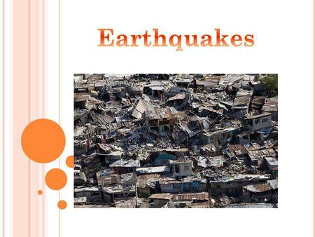W HAT ARE THEY ? An earthquake is a sudden release in earth's crust where seismic waves are created. They can be the smallest movements to the largest.