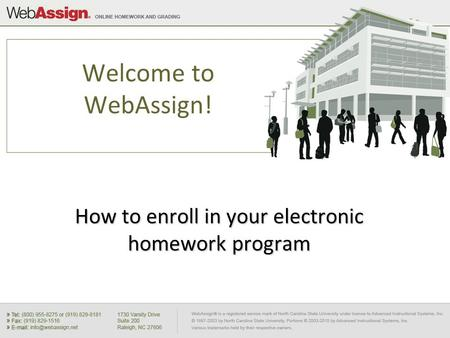 Welcome to WebAssign! How to enroll in your electronic homework program.