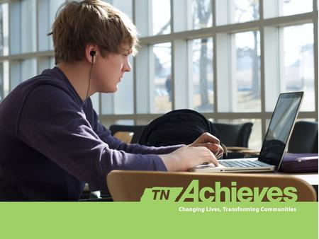The mission of tnAchieves is to provide every Tennessee public high school graduate the opportunity to attend a post-secondary institution with mentor.