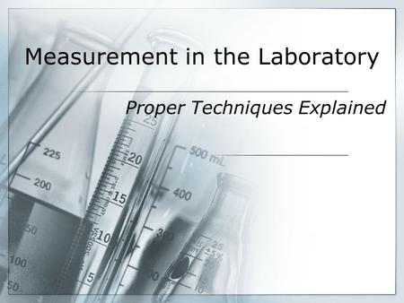 Measurement in the Laboratory Proper Techniques Explained.