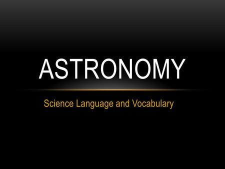 Science Language and Vocabulary