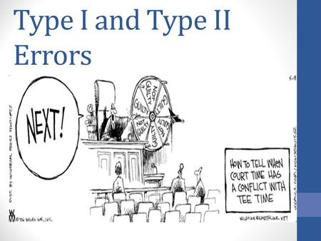 Type I and Type II Errors. Ms. Betts Chapter 9 Quiz.