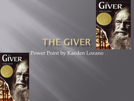 Power Point by Kaeden Lozano. MAINOTHER  Jonas  The Giver  Asher (Jonas' friend)  Lily (Jonas' sister)  Fiona (Jonas' friend)  Gabriel (a baby)