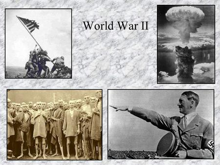 World War II. Totalitarianism What was World War II? 1939 – 1945 U.S. Joined in 1941 Axis Powers Vs. Allied Powers ? ? ? ???