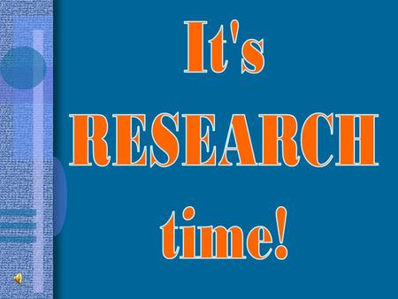 Why research? to learn the research process to share information to practice finding sources, note taking, and writing expository texts.