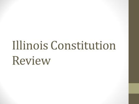 Illinois Constitution Review. When did Illinois become a state of the union?