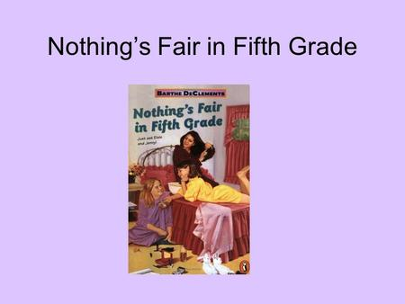 Nothing's Fair in Fifth Grade