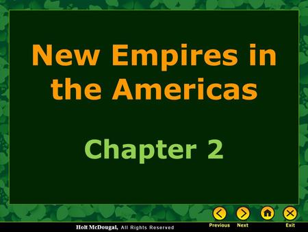 Holt McDougal, New Empires in the Americas Chapter 2.