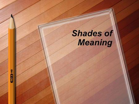 Shades of Meaning.