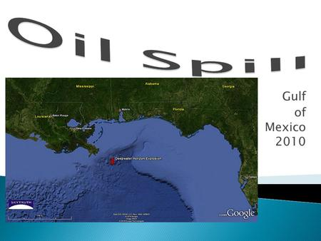 Gulf of Mexico 2010.  How Was Oil Formed?  What Fuels Are Made From Crude Oil?