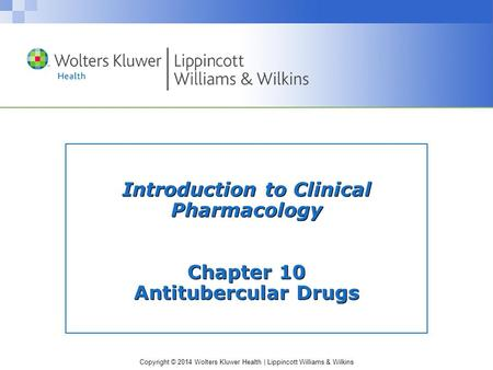 Introduction to Clinical Pharmacology Chapter 10 Antitubercular Drugs