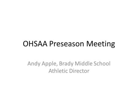 OHSAA Preseason Meeting Andy Apple, Brady Middle School Athletic Director.