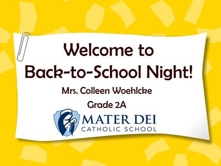 Welcome to Back-to-School Night! Mrs. Colleen Woehlcke Grade 2A.