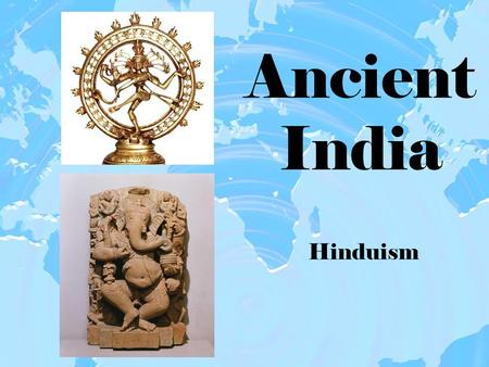 Ancient India Hinduism. Originated with the Aryans mixing cultures with the indigenous people. – This included the Harappans. – Aryans brought the polytheistic.