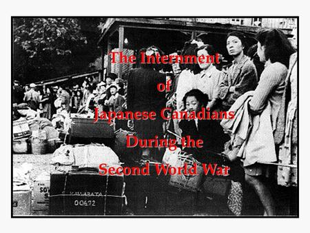 the implication of the japanese interment during the second world war Of these 110,000, about two-thirds were american-born nisei (second generation)  franky abbott, (2016) japanese american internment during world war ii.