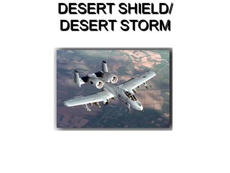 DESERT SHIELD/ DESERT STORM. OVERVIEW Issues and Events Political Objectives Military Objectives and Strategy Military Technology and Technique The Call-Up.