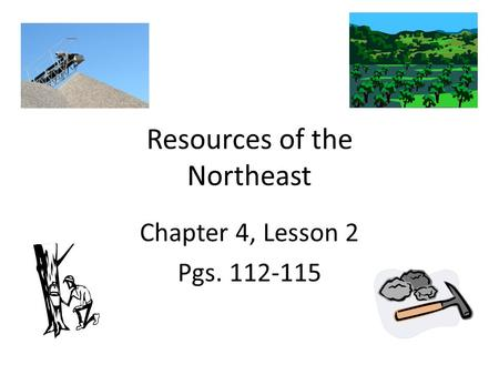 Resources of the Northeast