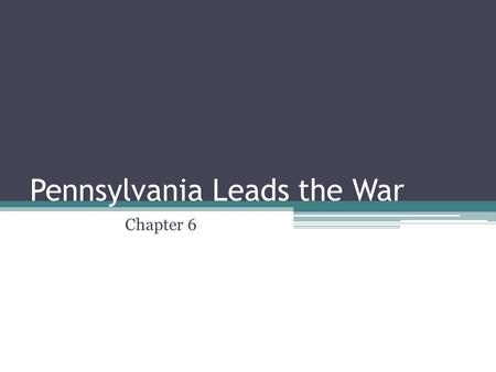 Pennsylvania Leads the War