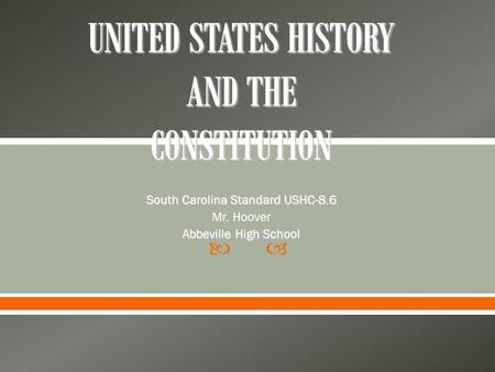  South Carolina Standard USHC-8.6 Mr. Hoover Abbeville High School.