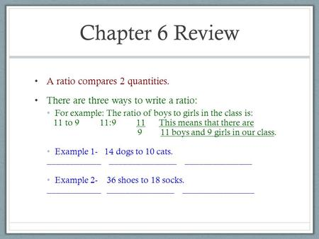 Chapter 6 Review A ratio compares 2 quantities.