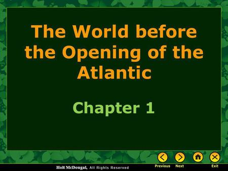 Holt McDougal, The World before the Opening of the Atlantic Chapter 1.