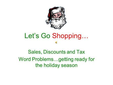 Let's Go Shopping… Sales, Discounts and Tax