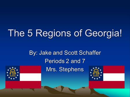 By: Jake and Scott Schaffer Periods 2 and 7 Mrs. Stephens