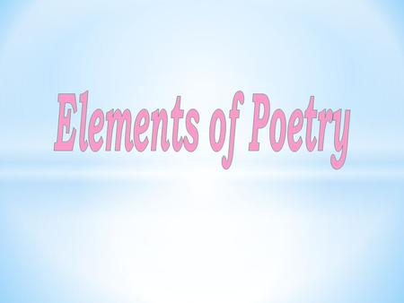 Poetry is literature in verse form, a controlled arrangement of lines and stanzas. Poems use concise, musical, and emotionally charged language to express.