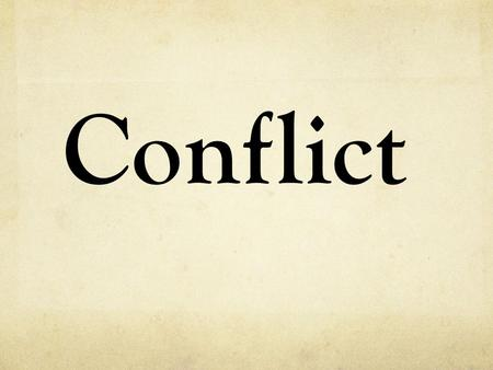 Conflict.