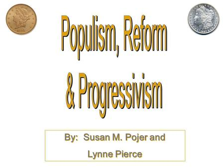 By: Susan M. Pojer and Lynne Pierce By: Susan M. Pojer and Lynne Pierce.