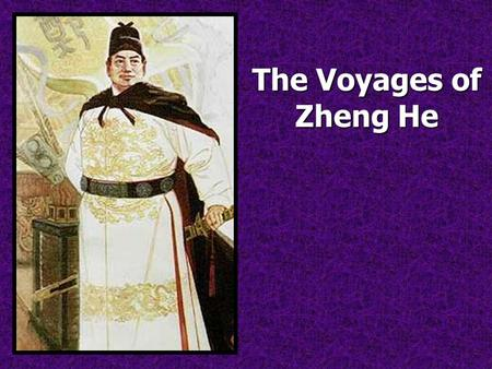 The Voyages of Zheng He.