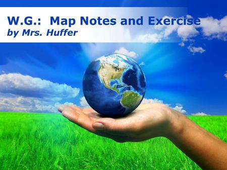 W.G.: Map Notes and Exercise