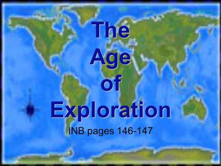 The Age of Exploration INB pages 146-147 Christopher Columbus Italian bornItalian born sailed for Spainsailed for Spain set out for India in 1492set.