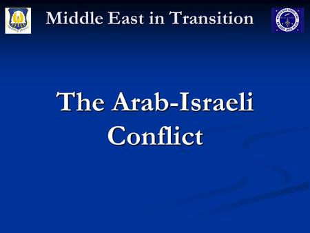 Middle East in Transition The Arab-Israeli Conflict.
