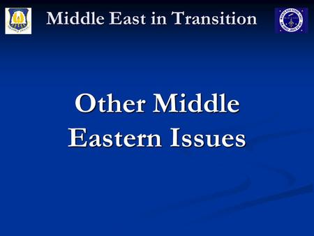 Middle East in Transition Other Middle Eastern Issues.