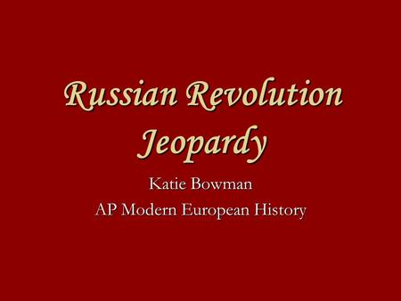 Russian Revolution Jeopardy