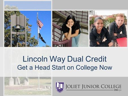 Lincoln Way Dual Credit Get a Head Start on College Now 1.