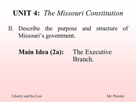 UNIT 4: The Missouri Constitution
