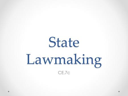 State Lawmaking CE.7c. Questions Which branch of the Virginia state government has the power to pass laws? How does the Virginia General Assembly make.