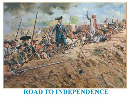 ROAD TO INDEPENDENCE. What were the differences between the needs of the colonists and the British Empire?