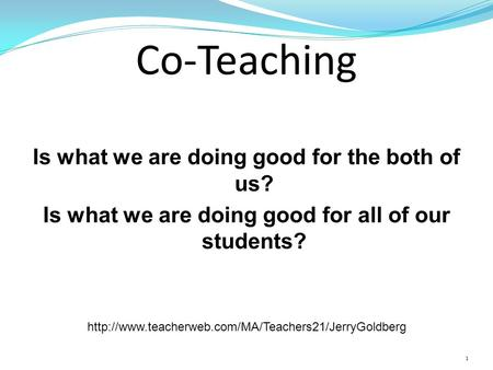 Co-Teaching Is what we are doing good for the both of us? Is what we are doing good for all of our students?
