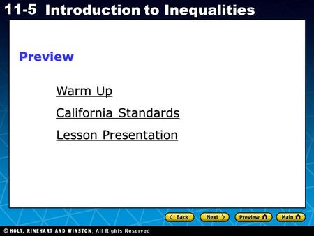 Holt CA Course 1 11-5 Introduction to Inequalities Warm Up Warm Up California Standards California Standards Lesson Presentation Lesson PresentationPreview.