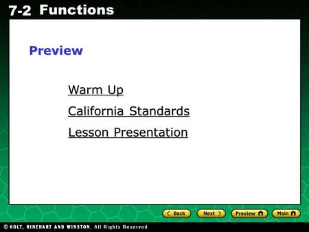 Holt CA Course 1 7-2 Functions Warm Up Warm Up California Standards California Standards Lesson Presentation Lesson PresentationPreview.