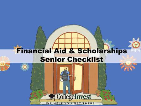 Financial Aid & Scholarships Senior Checklist. Authorize COF.