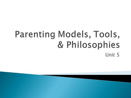 Unit 5.  Rules of Traffic Model: instructional approach to upbringing. Parents explain to their children how to behave, assuming that they taught the.