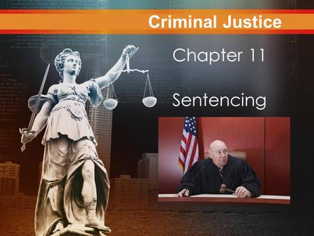 Criminal Justice Today Chapter 11 Sentencing Criminal Justice.