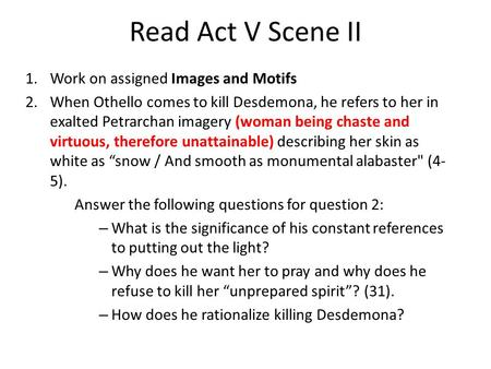 Read Act V Scene II Work on assigned Images and Motifs