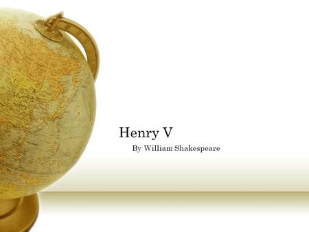 Henry V By William Shakespeare. Shakespeare 1564-1616.