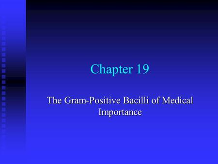 Chapter 19 The Gram-Positive Bacilli of Medical Importance.
