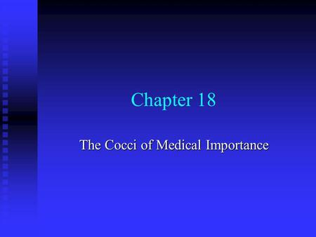 Chapter 18 The Cocci of Medical Importance. General Characteristics of the Staphylococci Nonmotile, gram- positive cocci arranged in irregular clusters.